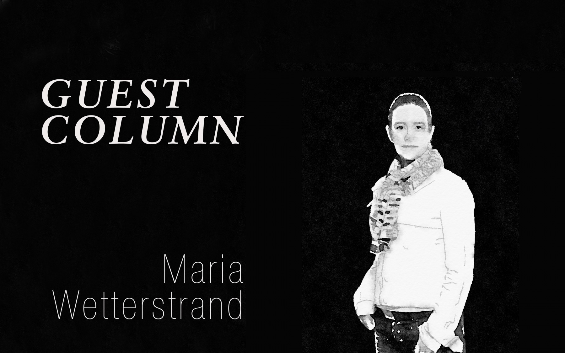 Guest column with Maria Wetterstrand